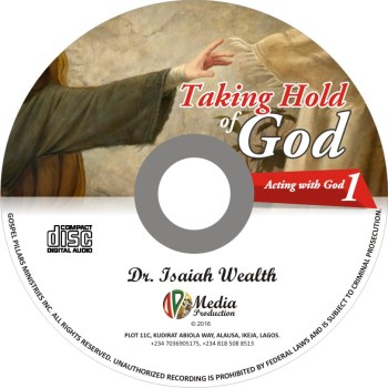 Taking Hold of God (Acting With God 1)