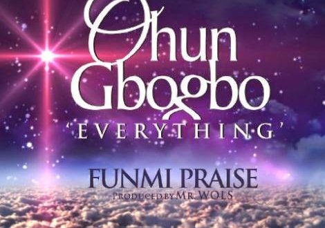 Funmi Praise. Ohun Gbogbo