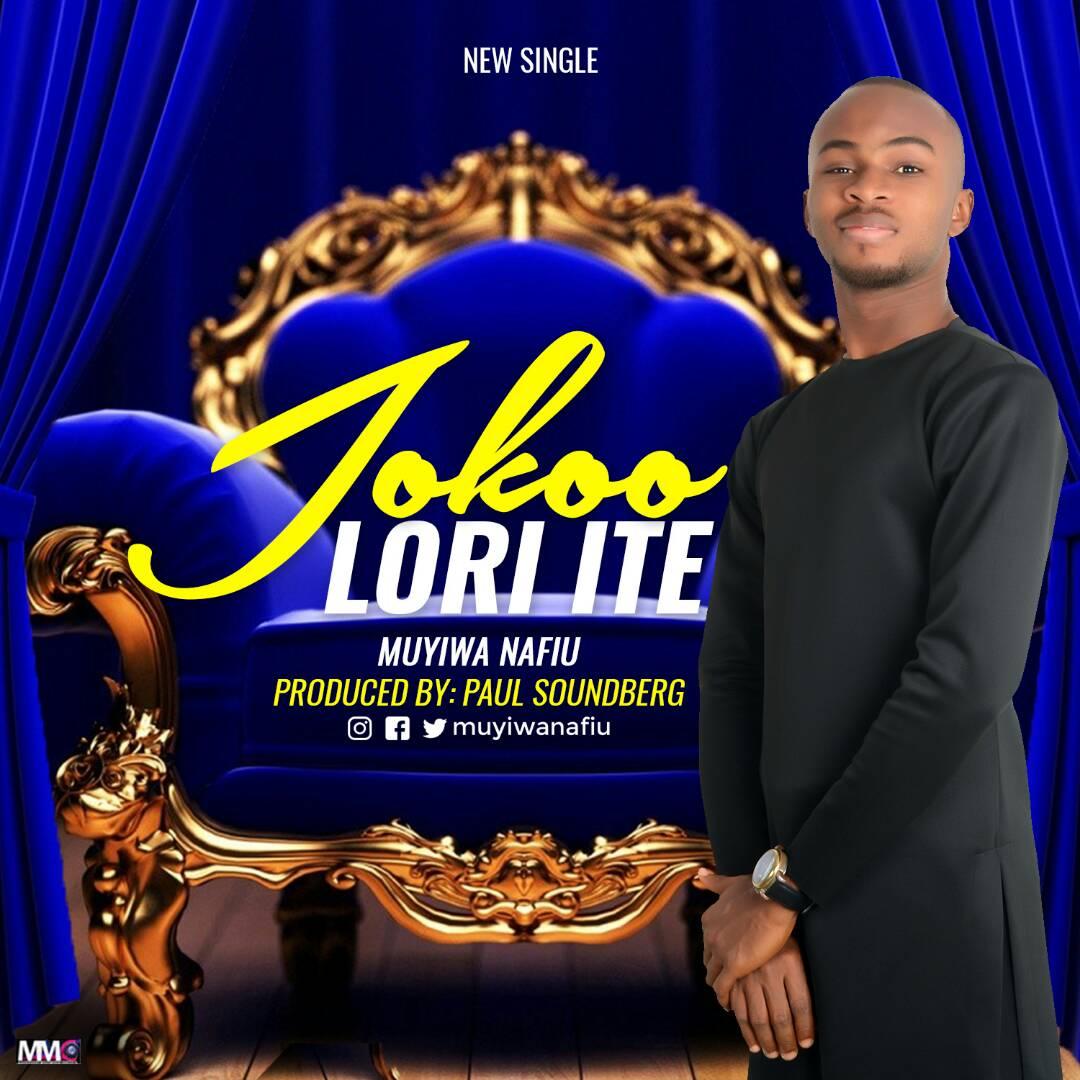 Joko Lori Ite. Muyiwa Nafiu mp3 download