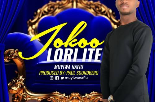 Joko Lori Ite. Muyiwa Nafiu mp3 download