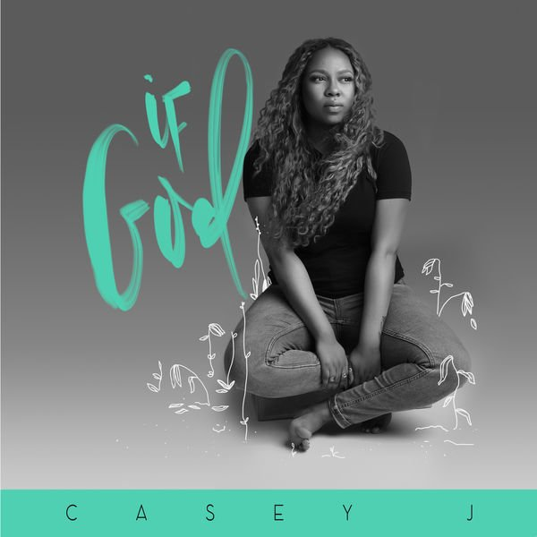 If God by Casey J - Mp3 Download, Lyrics with Video | Gospel Redefined