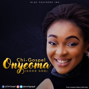 Chi-Gospel. Onyeoma Download