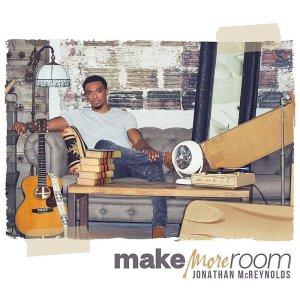 Make More Room. Jonathan McReynolds