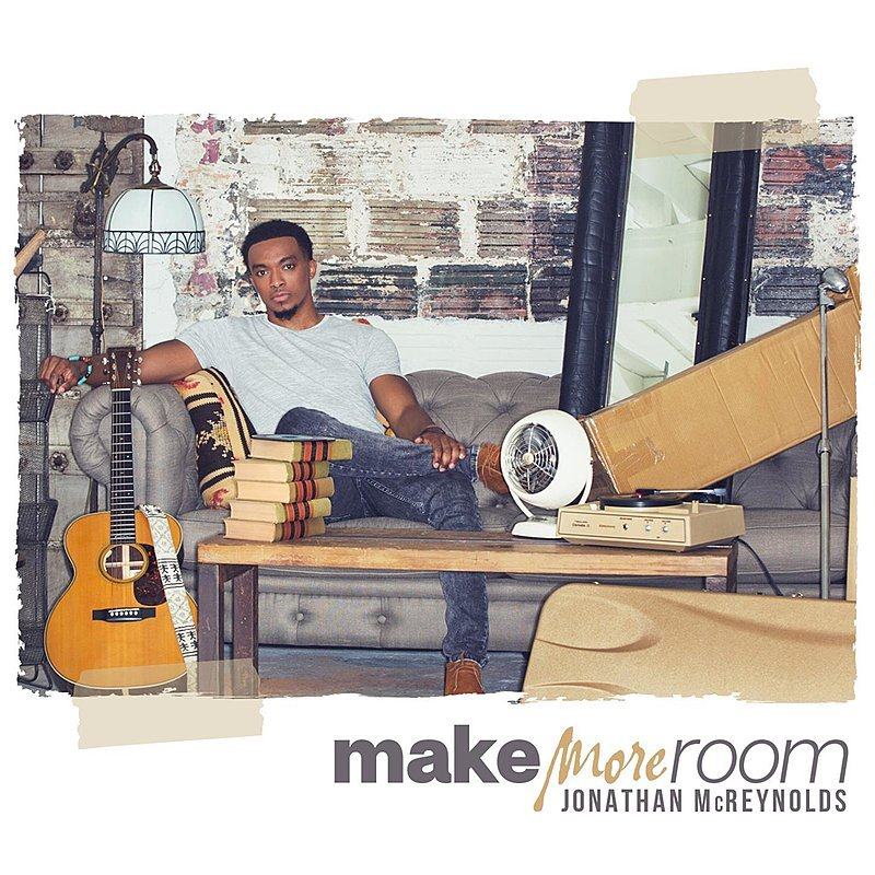Make More Room. Jonathan McReynolds