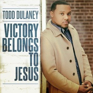 Todd Dulaney - Victory Belongs To Jesus Download |Mp3, Lyrics and Video