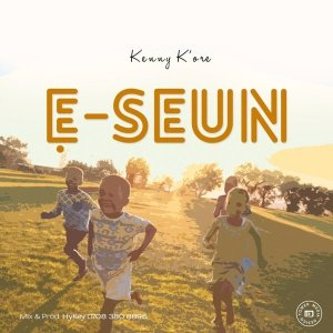Download Kenny Kore. E Seun by Kenny Kore. Lyrics