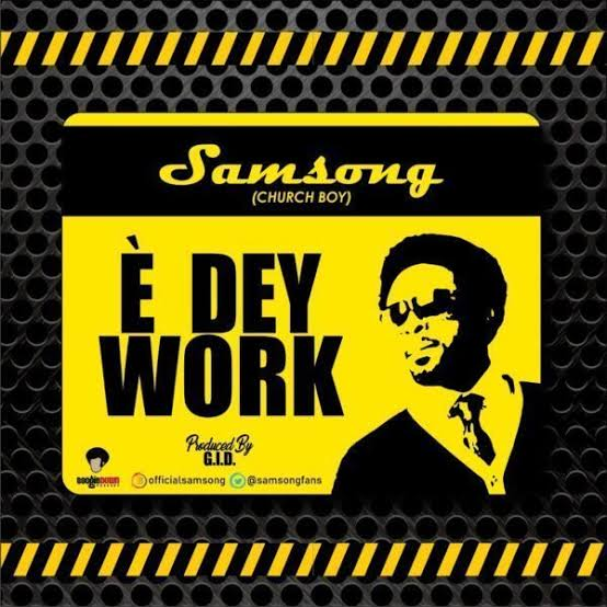 Download E Dey Work by Samsong Mp3 Audio | Gospel Redefined