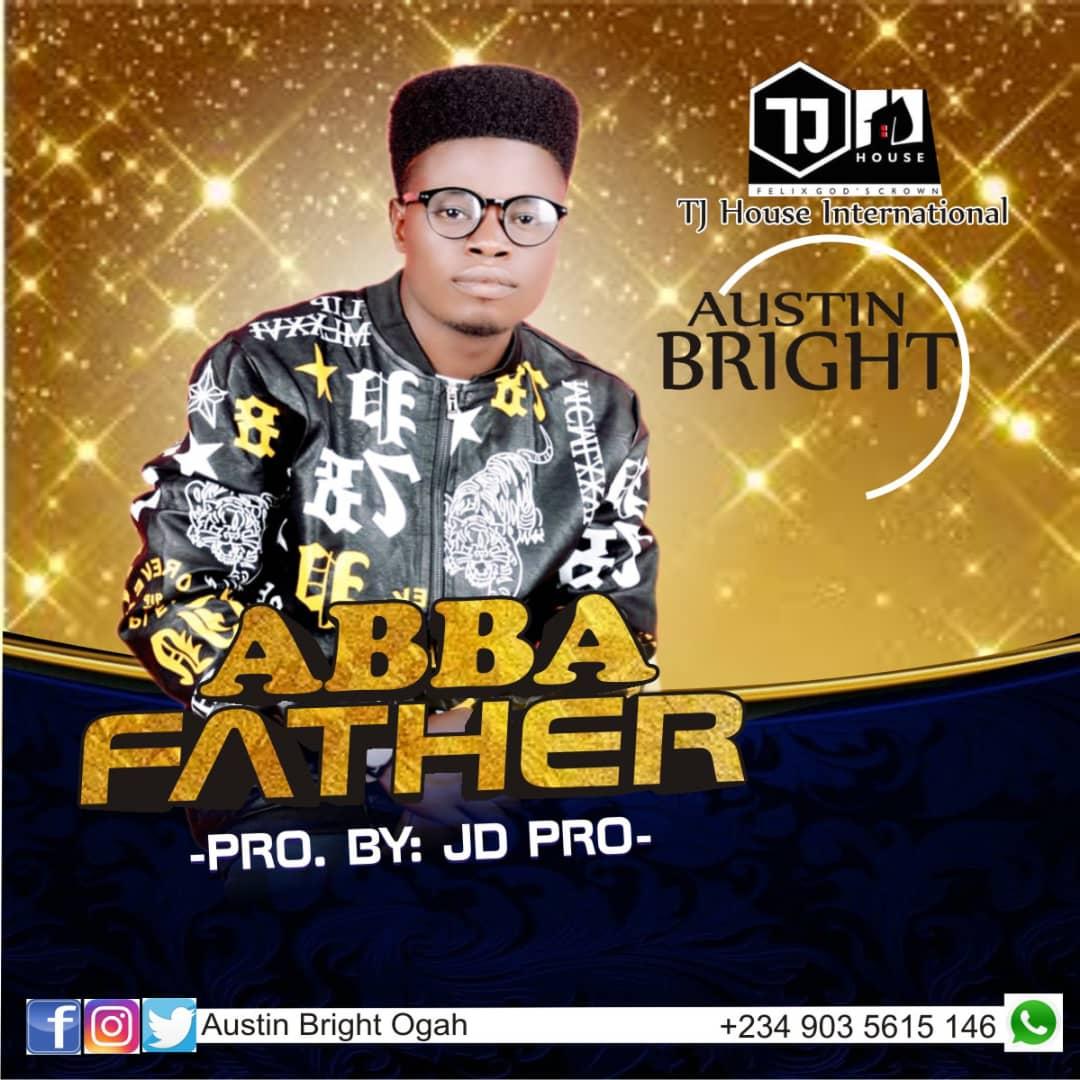 Abba Father by Austin Bright