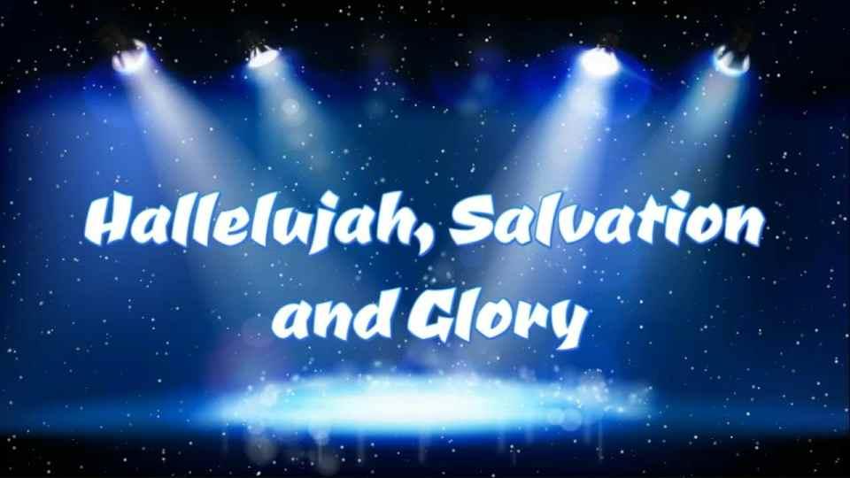 Hallelujah Salvation and Glory