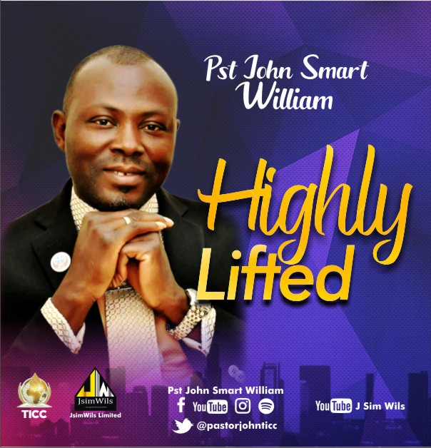 Pst. John Smart William-Highly Lifted