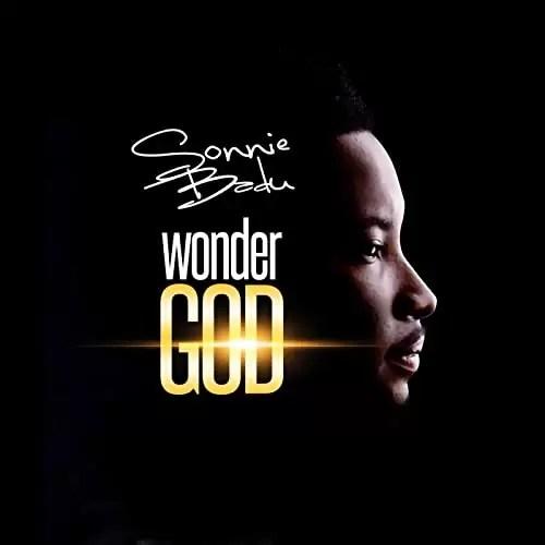 Sunnie Badu – Wonder God [DOWNLOAD Mp3 + Video + Lyrics]