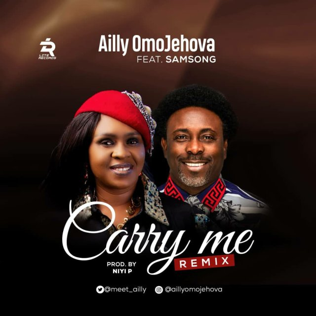 Ailly Omojehova – Carry me remix (ft. Samsong)