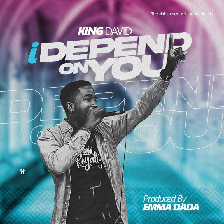 King David – I Depend On You (Gospel)