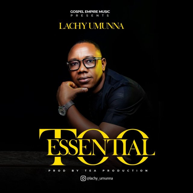 DOWNLOAD: Lachy Umunna – Too Essential
