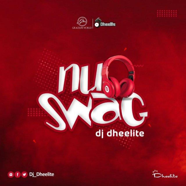 NEW MIXTAPE: DJ Dheelite – Nu Swag. (Mixtape)