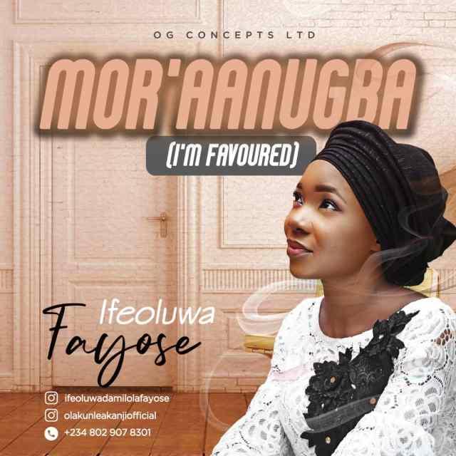 DOWNLOAD: Ifeoluwa Fayose – MOR'AANUGBA Mp3.