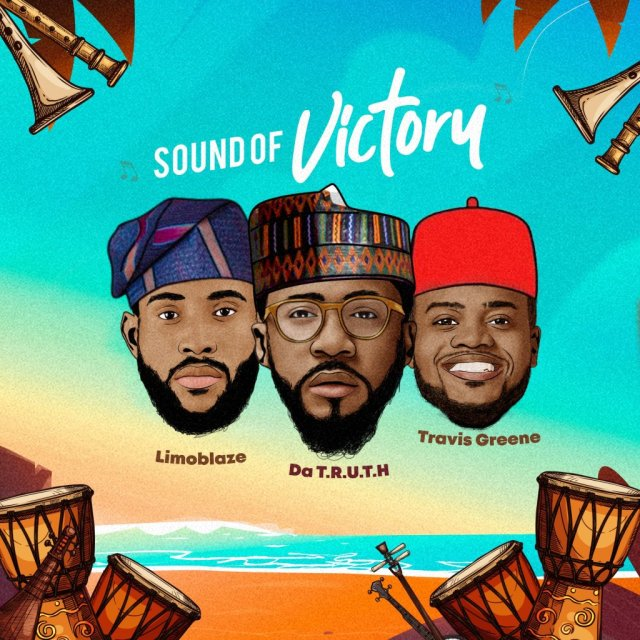 DOWNLOAD: Travis Green – Sound Of Victory (ft Limo Blaze & Da Truth)