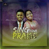 Sing Your Praise By Awarun Emmanuel Ft. Fola Eden