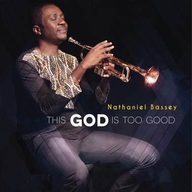 Nathaniel Bassey - This God Is Too Good Album.