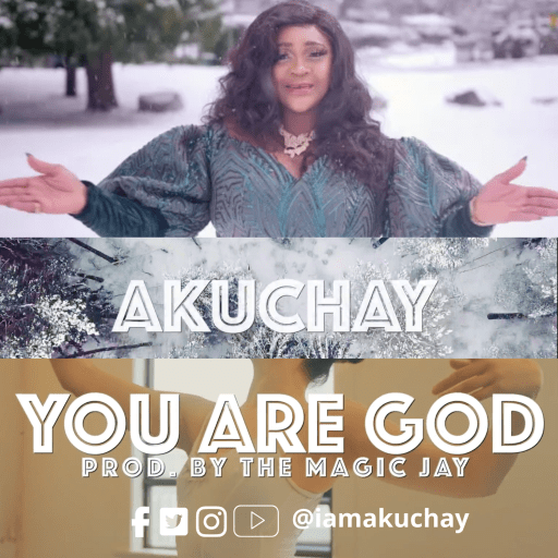 Akuchay - You Are God
