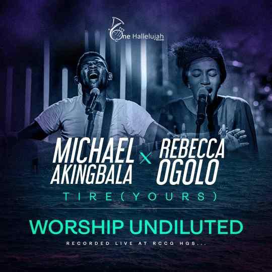 Michael Akingbala Ft. Rebecca Ogolo - Tire (Yours)