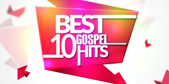 best 10 gospel hits