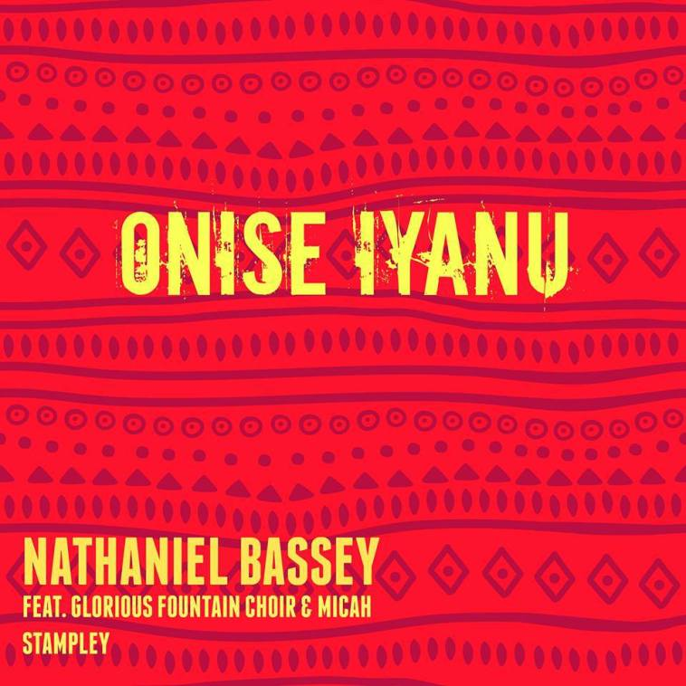 Onise Iyanu by Nathaniel Bassey featuring Micah Stampley X Glorious Fountain