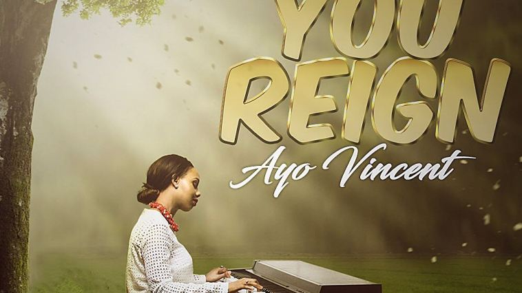 Ayo Vincent - You reign