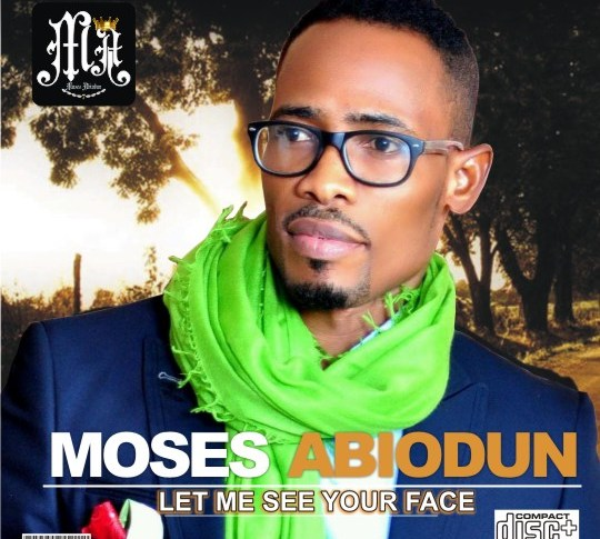 Let Me See Your Face - Moses Abiodun