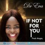 Dr Eva - If Not For You