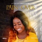 Ayomide - Pain Is Over