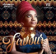 Ohemaa mercy - Favour