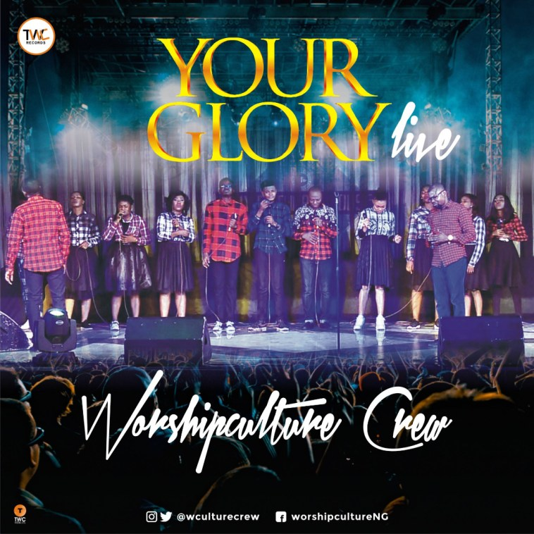 Worshipculture Crew - Your Glory