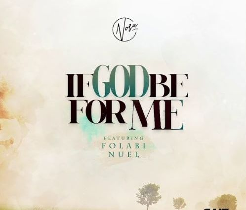Nosa-If-God-Be-For-Me-ft-Folabi-Nuel