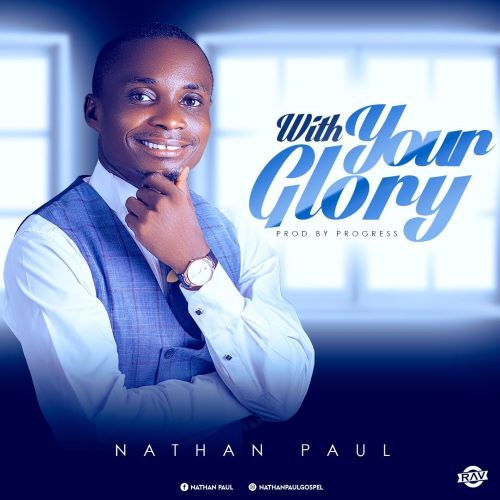 WITH YOUR GLORY- NATHAN PAUL