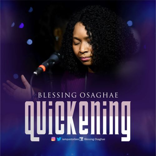 MUSIC MP3: QUICKENING- BLESSING OSAGHAE