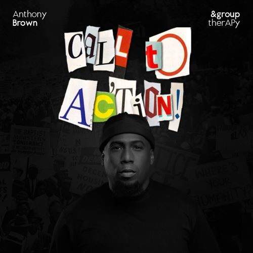 """ANTHONY BROWN- """"CALL TO ACTION"""" VISUAL"""