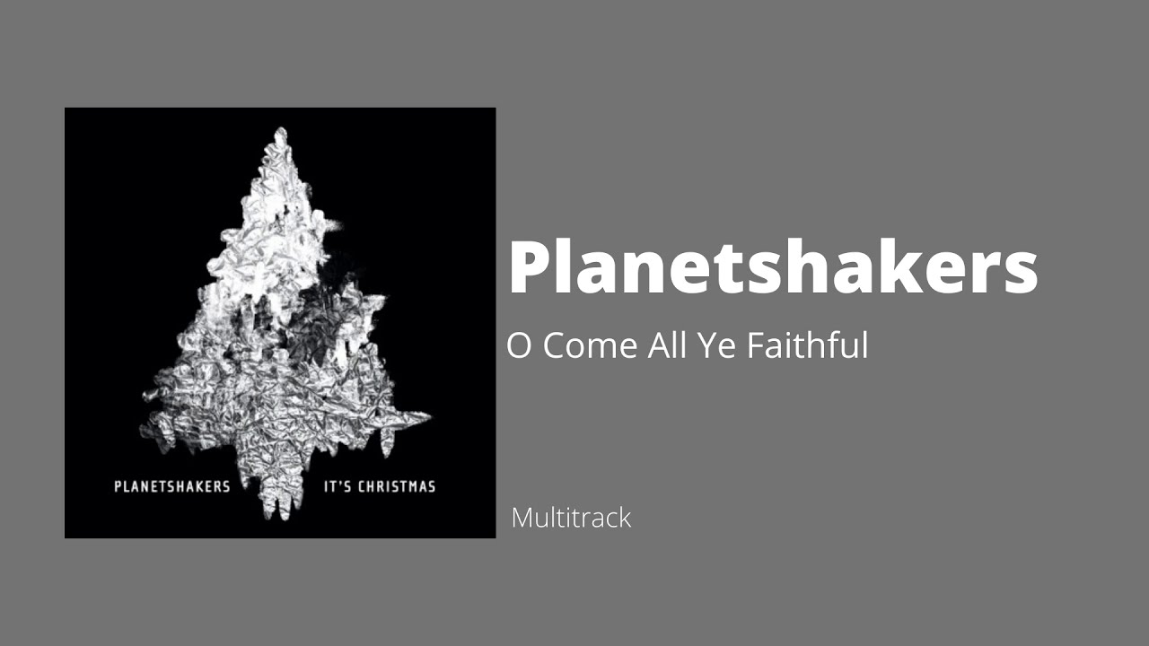 """PLANETSHAKERS - """"O COME ALL YE FAITHFUL"""" VIDEO"""