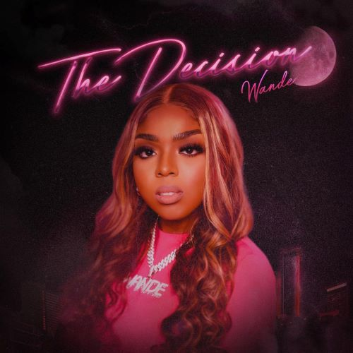 """WANDE RELEASES """"THE DECISION"""" EP"""
