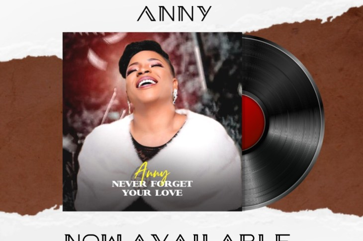 Anny Emmanuel - NEVER FORGET YOUR LOVE