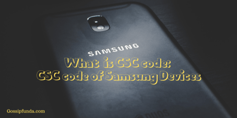 Was ist CSC-Code: CSC-Code von Samsung-Geräten - Gossipfunda