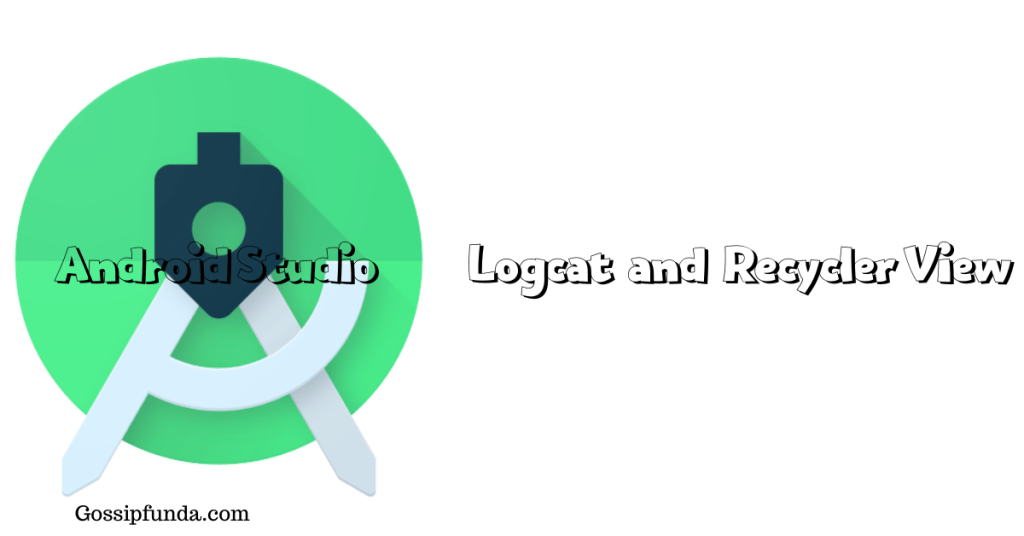 Android Studio Logcat and Recycler View