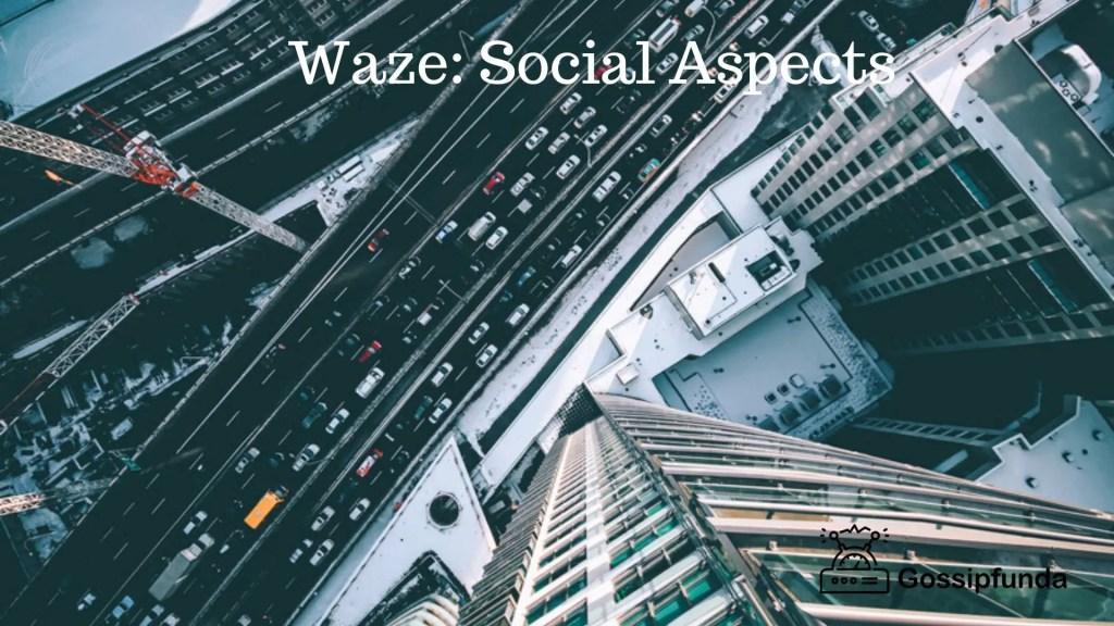 Waze: Social Aspects