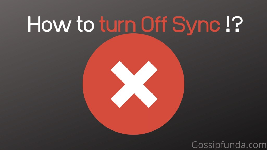 How to turn off sync?