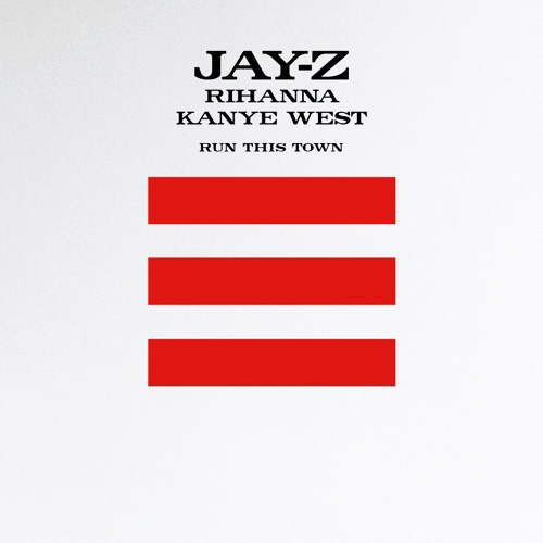 D/L: Jay-Z, Rihanna and Kanye – Run This Town