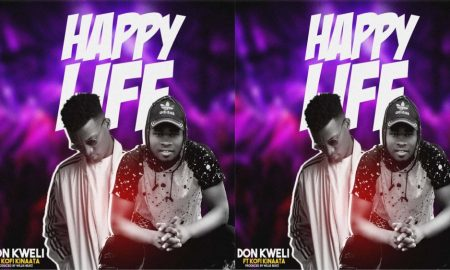 Don Kweli – Happy Life ft Kofi Kinaata