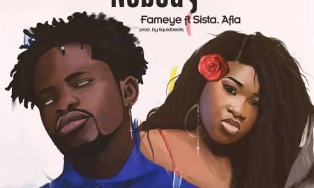 Fameye ft Sista Afia – Nobody