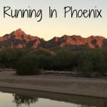 Running In Phoenix