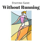 Five Ways I'm Staying Sane Without Running