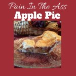 Pain In The Ass Apple Pie Recipe